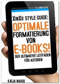 """Kostenloses E-Book """"XinXii Style Guide: Optimale Formatierung von E-Books!"""""""