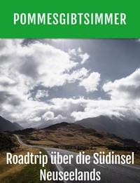 """Kostenloses E-Book """"Roadtrip über die Südinsel von Neuseeland"""""""