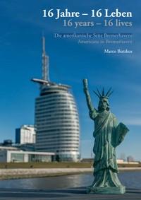 """Kostenloses E-Book """"16 Jahre – 16 Leben: Die amerikanische Seite Bremerhavens"""""""