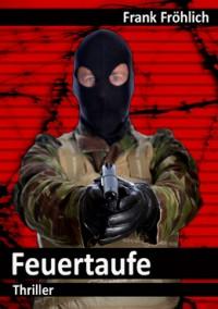 """Kostenloses E-Book """"Feuertaufe"""""""