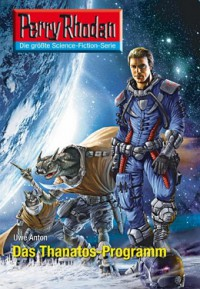 "Kostenloses eBook ""Perry Rhodan: Das Thanatos-Programm (Band 2600)"""