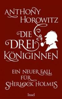 """Kostenloses eBook """"Die drei Königinnen: Ein neuer Fall für Sherlock Holmes"""""""