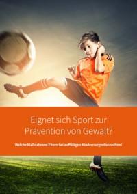 """Kostenloses eBook """"Eignet sich Sport zur Prävention von Gewalt?"""""""