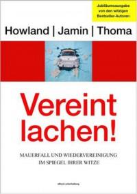 """Kostenloses eBook """"Vereint lachen: Mauerfall und Wiedervereinigung im Spiegel der Witze"""""""