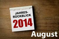 Jahresrückblick August 2014