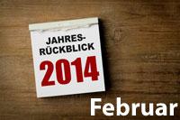 Jahresrückblick Februar 2014