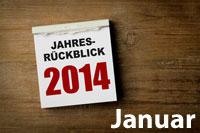 Jahresrückblick Januar 2014