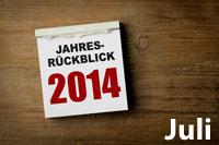 Jahresrückblick Juli 2014
