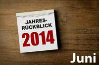 Jahresrückblick Juni 2014