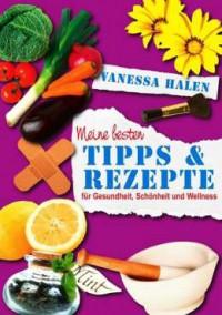 """Kostenloses eBook """"Meine besten Tipps und Rezepte für Gesundheit, Schönheit und Wellness"""""""