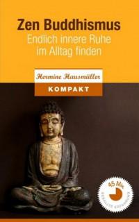 """Kostenloses eBook """"Zen Buddhismus - Endlich innere Ruhe im Alltag finden"""""""