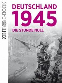 """Kostenloses eBook """"Deutschland 1945 – Die Stunde Null"""""""