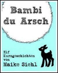"Kostenloses eBook ""Bambi, du Arsch"""