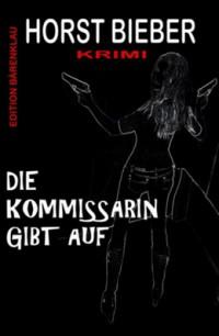 """Kostenloses eBook """"Die Kommissarin gibt auf"""""""