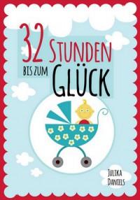 """Kostenloses eBook """"32 Stunden bis zum Glück"""""""