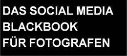 """Kostenloses eBook """"Das """"Social Media Blackbook"""" für Fotografen"""""""